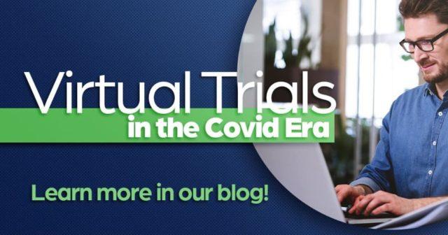 Virtual Trials in the Covid era, blog